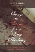 Songs as Locus for a lay theology : Moshe Walsalam Sastriyar and Sadhu Kochukunju Upadeshi