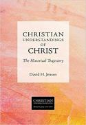 Christian understandings of Christ : the historical trajectory