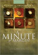 A minute of margin : restoring balance to busy lives