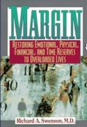 Margin : restoring emotional, physical, financial, and time reserves to overloaded lives