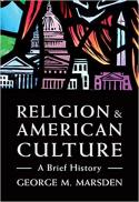 Religion and American culture : a brief history (3rd ed.)