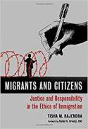 Migrants and citizens : justice and responsibility in the ethics of immigration