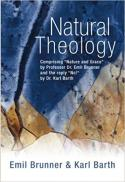 Natural theology : the dialectic of natural theology : Emil Brunner & Karl Barth on nature and grace