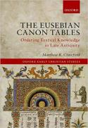 The Eusebian canon tables : ordering textual knowledge in late antiquity