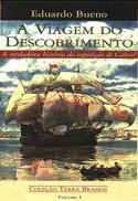 A viagem do descobrimento : a verdadeira história da expedição de Cabral