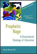 Prophetic rage : a postcolonial theology of liberation