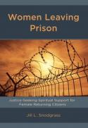 Women leaving prison : justice-seeking spiritual support for female returning citizens