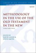 Methodology in the use of the Old Testament in the new : context and criteria