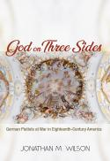 God on three sides : German pietists at war in eighteenth-century America