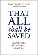 That all shall be saved : heaven, hell, and universal salvation