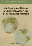 Landscapes of Korean and Korean American biblical interpretation