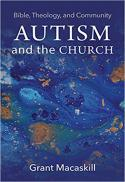 Autism and the church : Bible, theology, and community