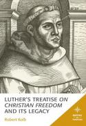 Luther's treatise On Christian freedom and its legacy