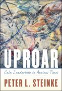 Uproar : calm leadership in anxious times