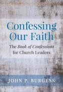 Confessing our faith : the Book of confessions for church leaders