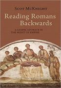 Reading Romans backwards : a gospel of peace in the midst of empire