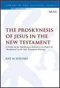"The proskynesis of Jesus in the New Testament : a study on the significance of Jesus as an object of ""proskuneo"" in the New Testament writings"