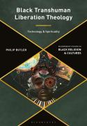 Black transhuman liberation theology : technology and spirituality
