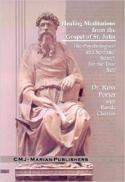 Healing meditations from the gospel of St. John : the psychological and spiritual search for the true self