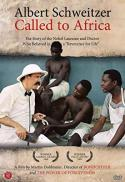 Albert Schweitzer : called to Africa [dvd]