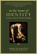 In the name of identity : violence and the need to belong