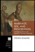 Marriage, sex, and procreation : contemporary revisions to Augustine's theology of marriage