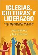 Iglesias, culturas y liderazgo : una teología práctica para congregaciones y etnias