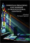Christian preaching and worship in multicultural contexts : a practical theological approach