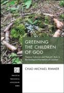 Greening the children of God : Thomas Traherne and nature's role in the ecological formation of children