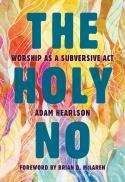 The holy no : worship as a subversive act