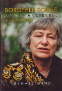 Dorothee Soelle,  mystic and rebel